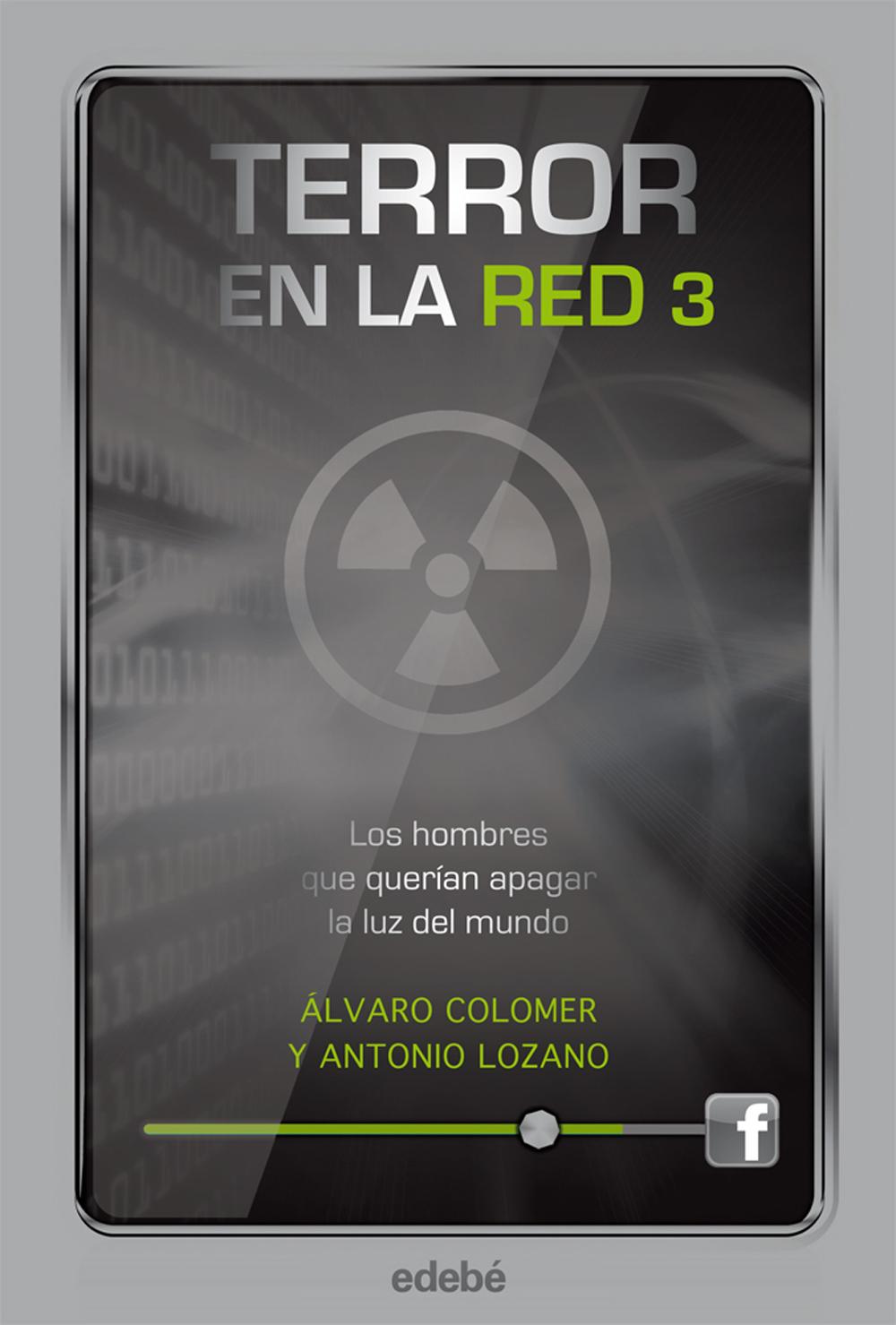 Terror en la red III: Los hombres que querían apagar la luz del mundo (ebook)