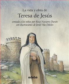 La vida y obra de Teresa de Jesús