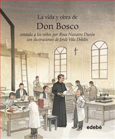 La vida y obra de Don Bosco (Rústica)