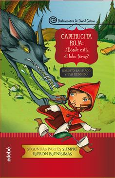 """""""Caperucita Roja: ¿Dónde está el lobo feroz?"""" de Roberto"""