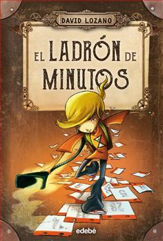 """""""El ladrón de minutos"""" de David Lozano Garbala // Grupo"""