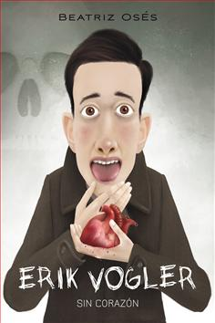 5. Erik Vogler Sin corazón