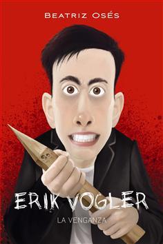 8. Erik Vogler: La venganza