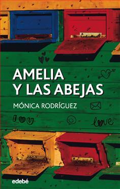 Resultado de imagen de Amelia y las abejas Mónica Rodríguez