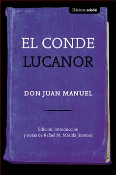 El Conde Lucanor De Don Juan Manuel Grupo Edebé Publicaciones Infantiles Juveniles Y Para Adultos